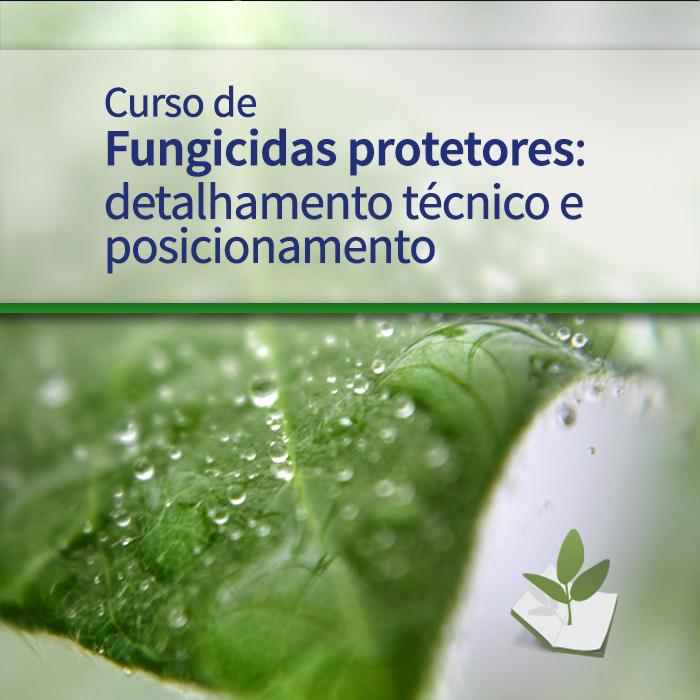 Fungicidas protetores: detalhamento técnico e posicionamento